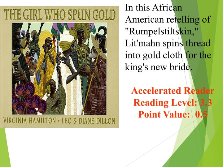 """In this African American retelling of """"Rumpelstiltskin,"""" Lit'mahn spins thread into gold cloth for the king's new bride."""
