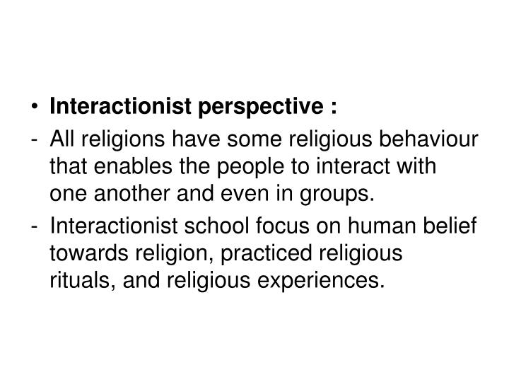 Interactionist perspective :