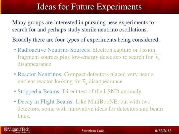 Ideas for Future Experiments