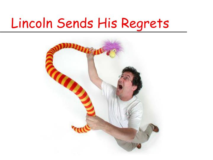 Lincoln Sends His Regrets