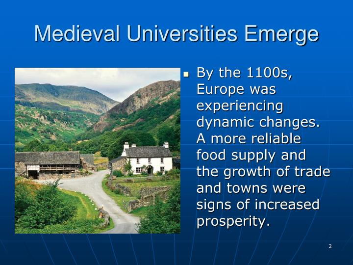 By the 1100s, Europe was experiencing dynamic changes. A more reliable food supply and the growth of trade and towns were signs of increased prosperity.
