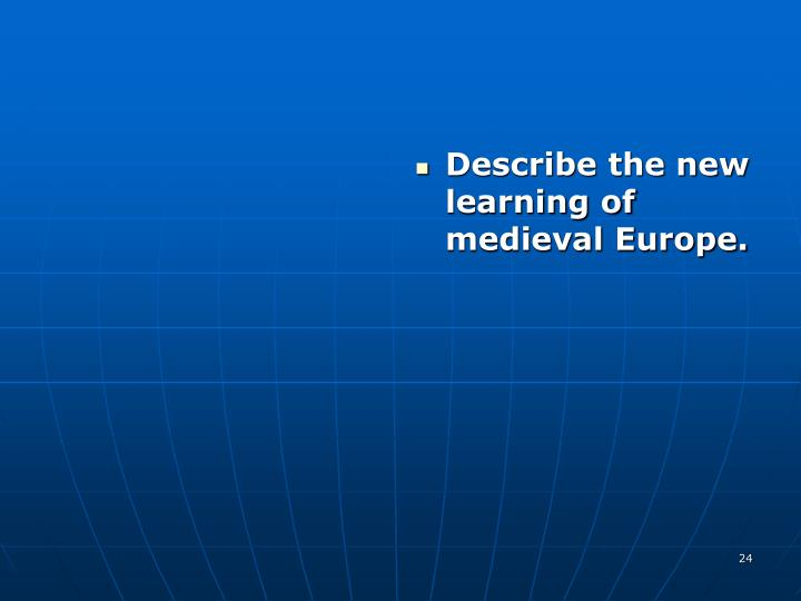 Describe the new learning of medieval Europe.