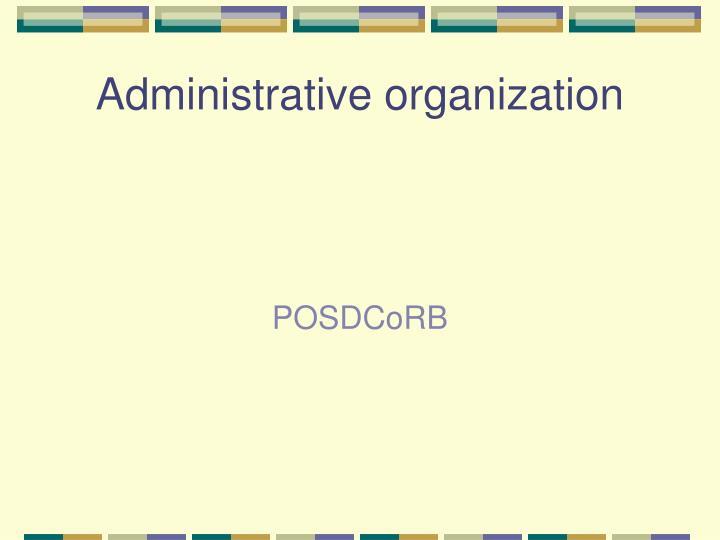 Administrative organization