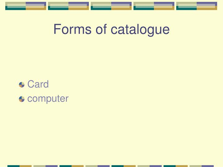 Forms of catalogue