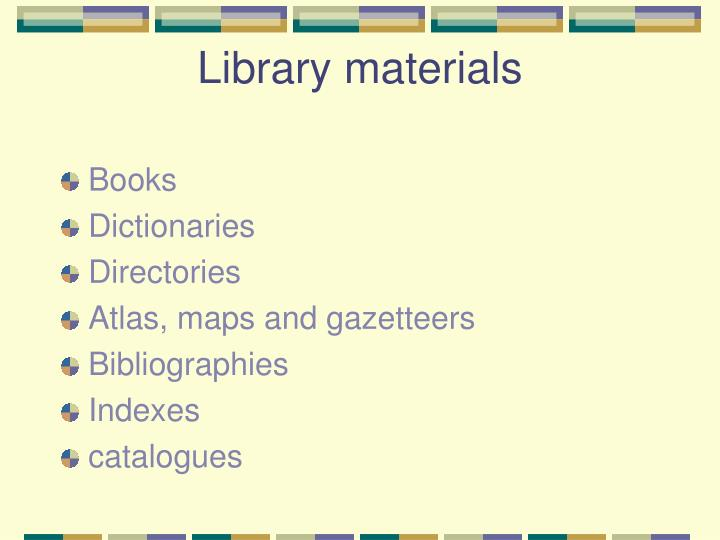 Library materials