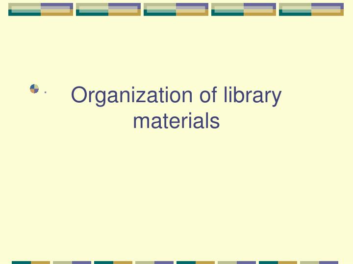 Organization of library materials