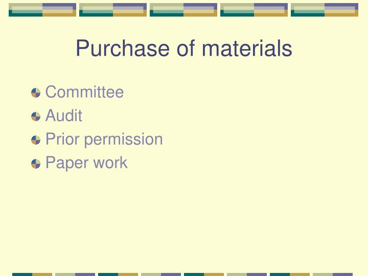 Purchase of materials