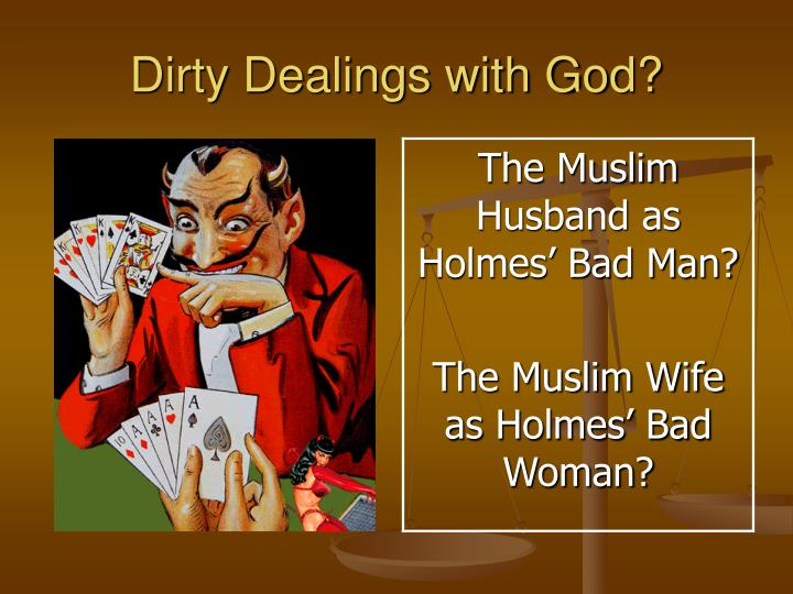 Dirty Dealings with God?