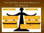the bad man and bad woman in the balance