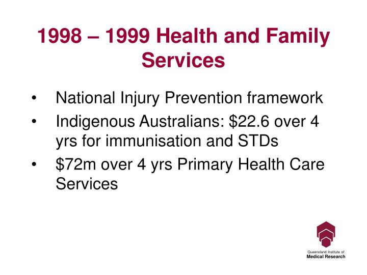 1998 – 1999 Health and Family Services