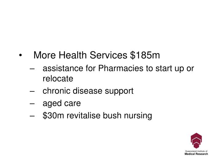 More Health Services $185m
