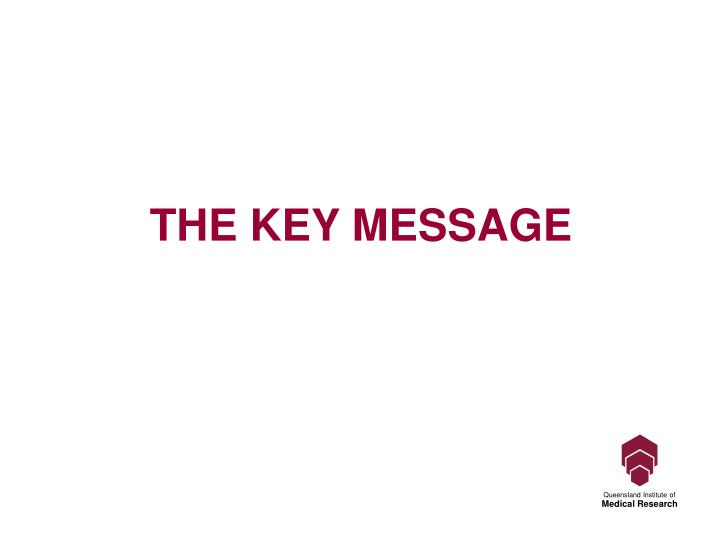 THE KEY MESSAGE