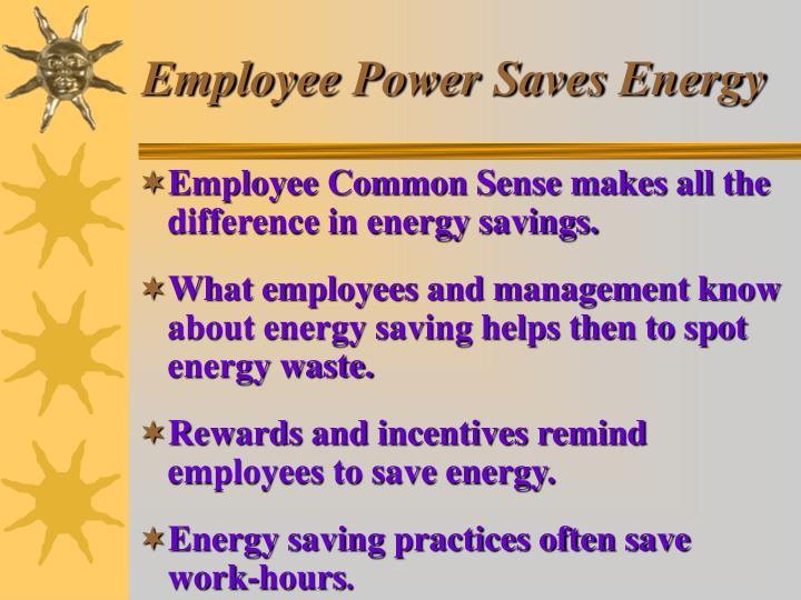 Employee Power Saves Energy