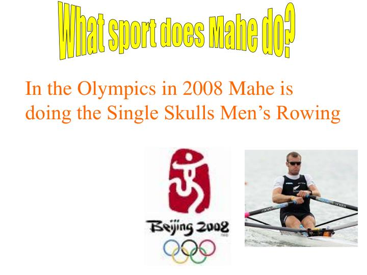 What sport does Mahe do?