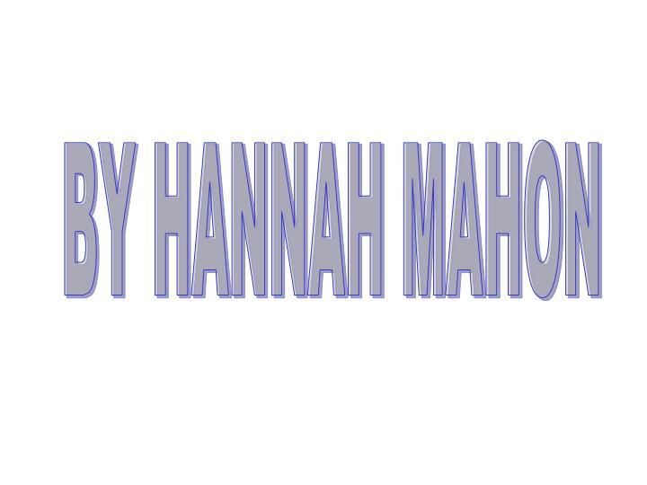 BY HANNAH MAHON