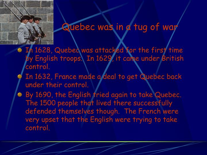 Quebec was in a tug of war