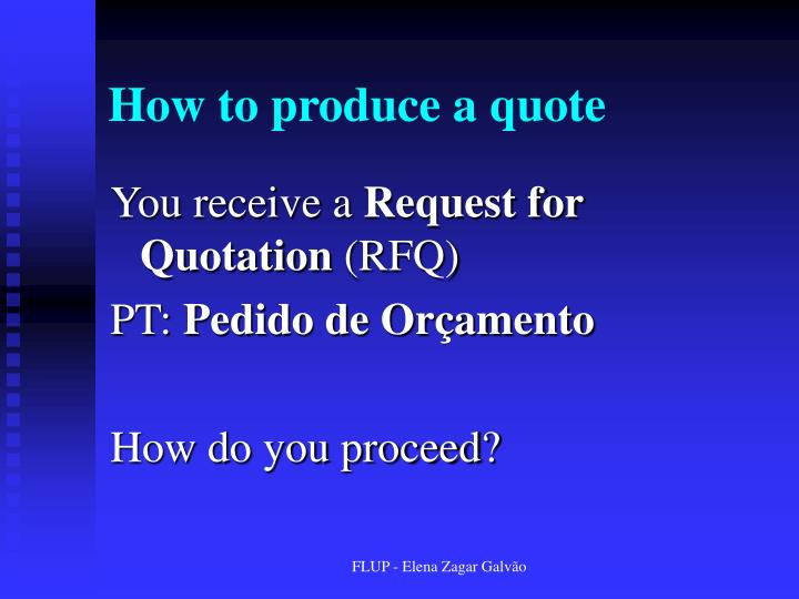 How to produce a quote