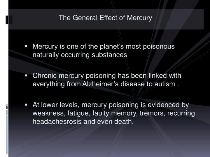 The General Effect of Mercury