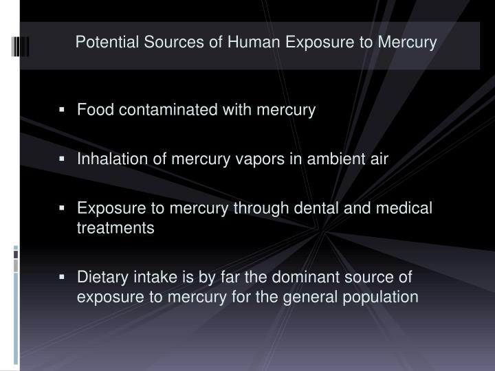 Potential Sources of Human Exposure to Mercury