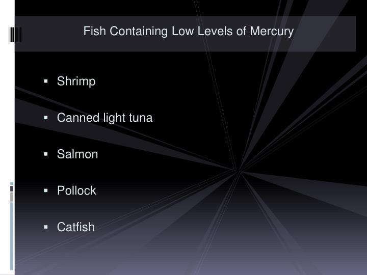 Fish Containing Low Levels of Mercury