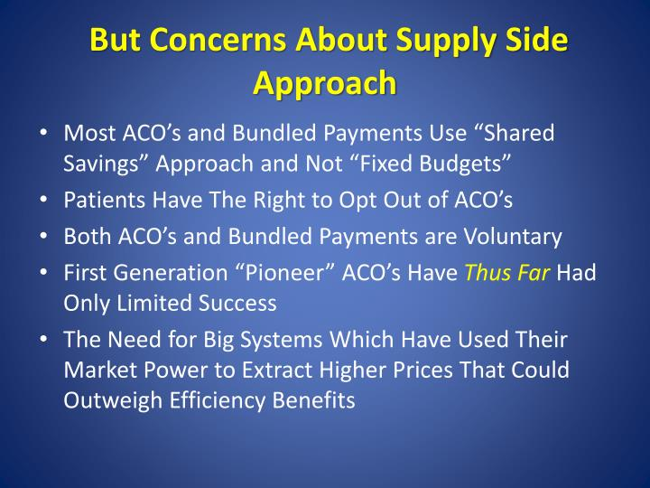 But Concerns About Supply Side Approach