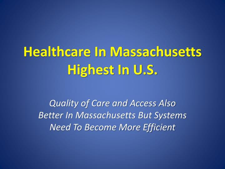 Healthcare In Massachusetts Highest In U.S.