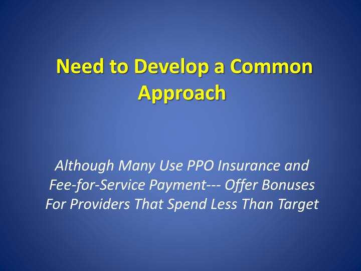 Need to Develop a Common Approach