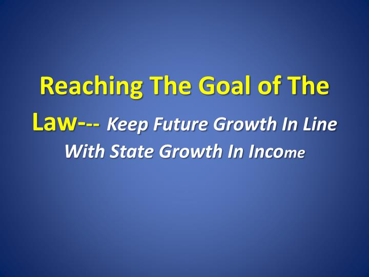 Reaching The Goal of The Law-