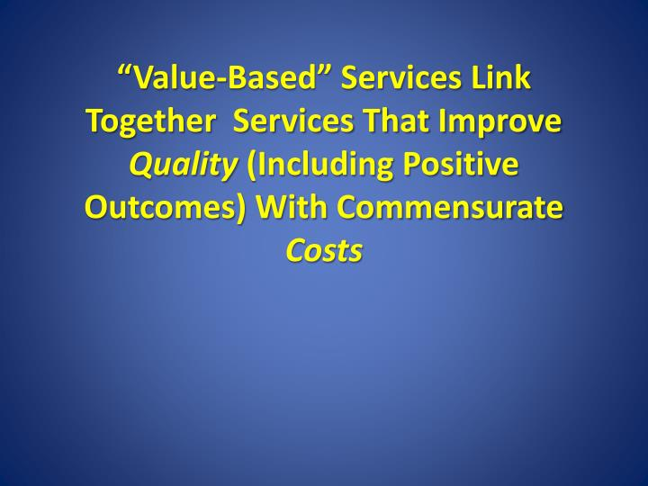 """Value-Based"" Services Link Together  Services That Improve"