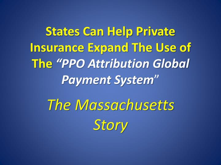 States Can Help Private Insurance Expand The Use of The