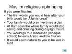 muslim religious upbringing