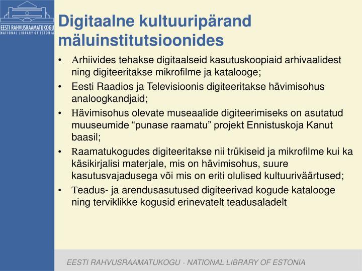 Digitaalne kultuuripärand mäluinstitutsioonides