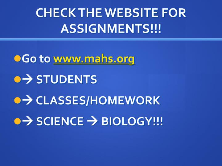 CHECK THE WEBSITE FOR ASSIGNMENTS!!!