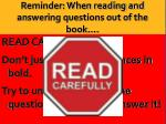 reminder when reading and answering questions out of the book