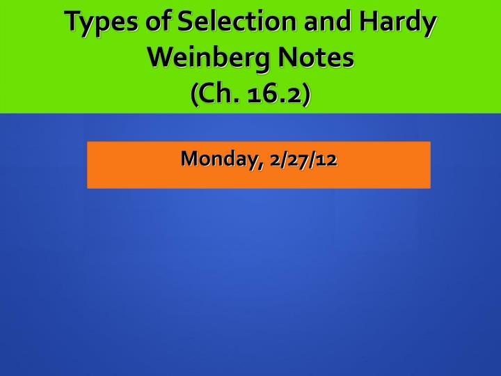 Types of Selection and Hardy Weinberg Notes