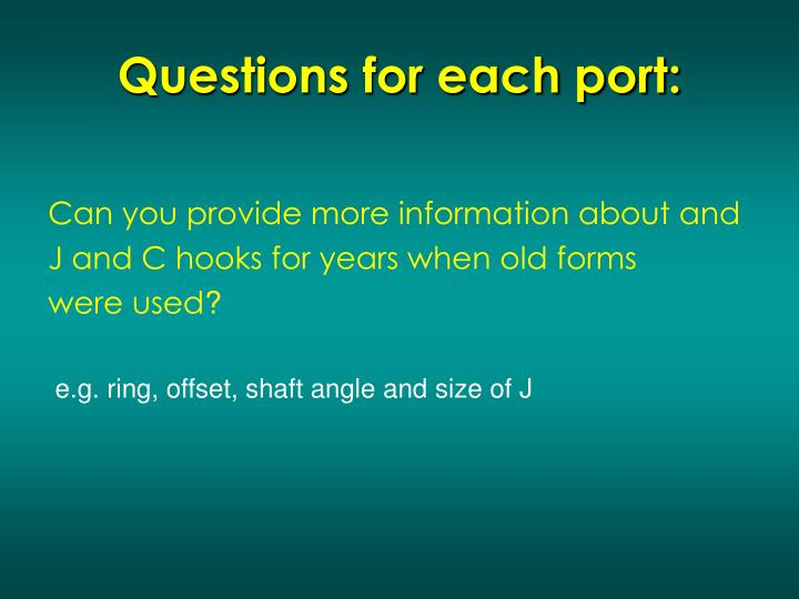 Questions for each port: