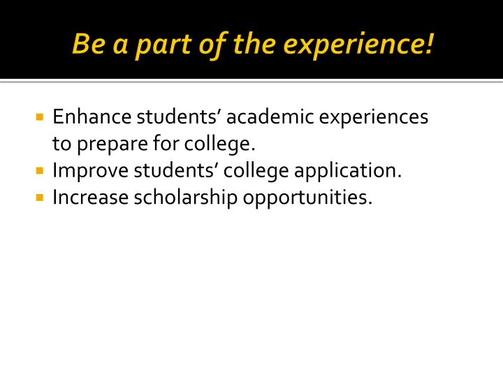 Be a part of the experience!