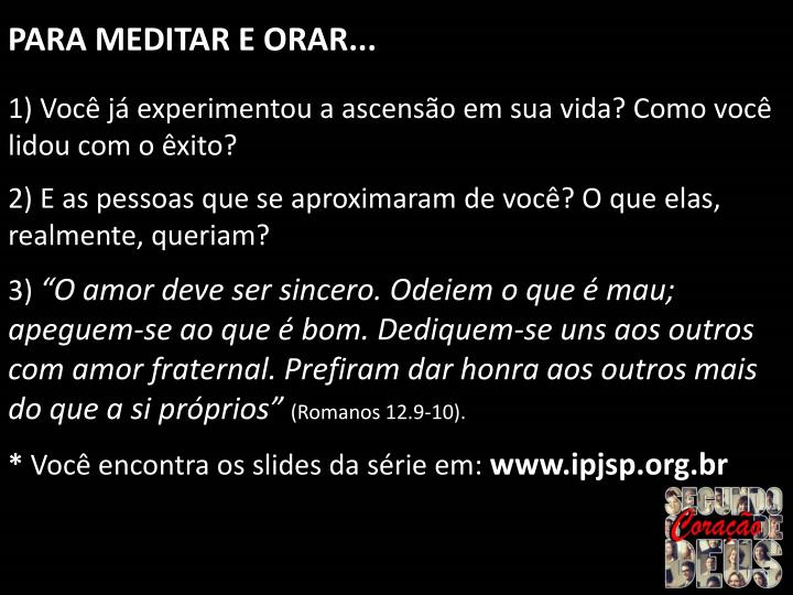 PARA MEDITAR E ORAR...