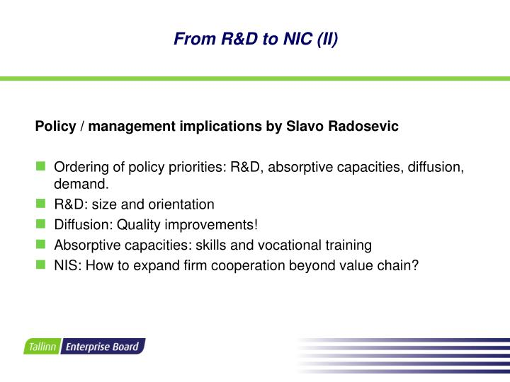 From R&D to NIC (II)