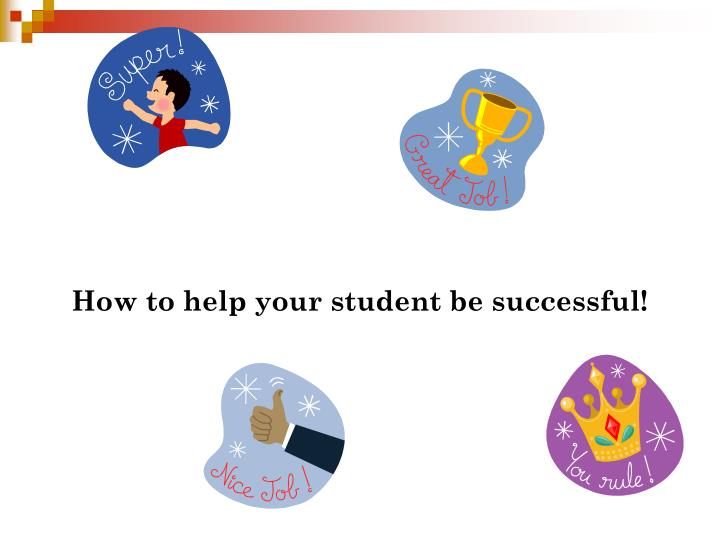 How to help your student be successful!