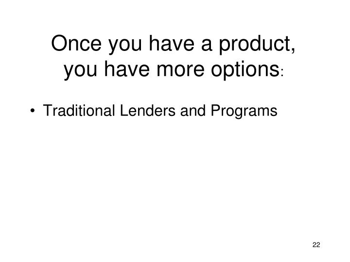 Once you have a product,