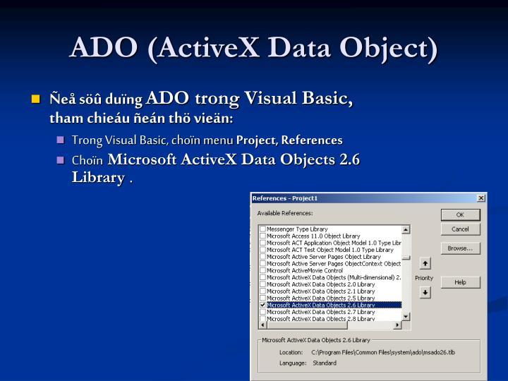 ADO (ActiveX Data Object)
