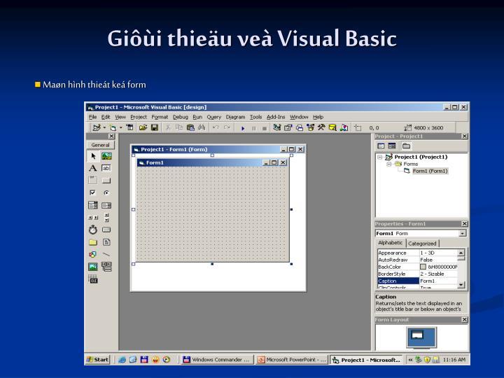 Giôùi thieäu veà Visual Basic