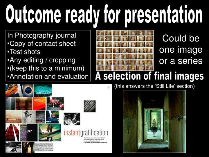 Outcome ready for presentation