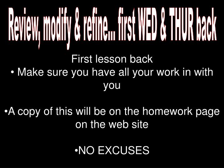 Review, modify & refine... first WED & THUR back