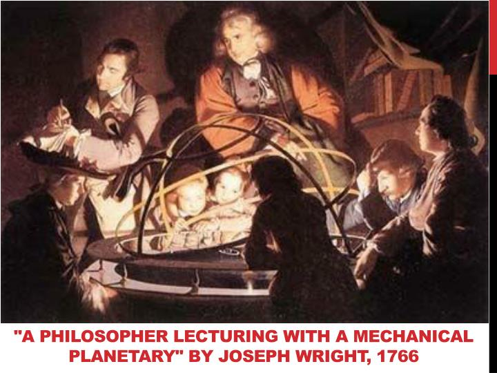 """A Philosopher lecturing with a Mechanical Planetary"" by Joseph Wright, 1766"