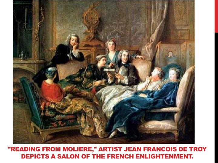 """""""Reading from Moliere,"""" artist Jean Francois de Troy depicts a salon of the French Enlightenment."""