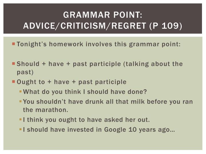 Grammar Point: Advice/Criticism/Regret (p 109)