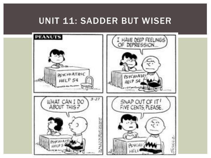 Unit 11: Sadder but Wiser