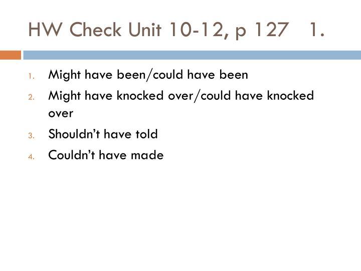 HW Check Unit 10-12, p 127   1.